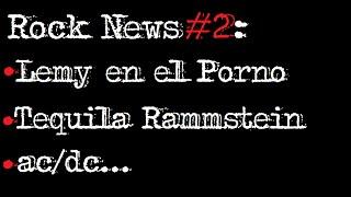 Rock News 2: Lemy en el Porno | Tequila Ramstein | ac/dc | Tours...
