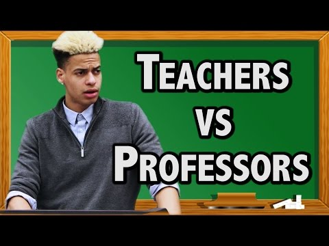 HIGH SCHOOL TEACHERS VS. COLLEGE PROFESSORS
