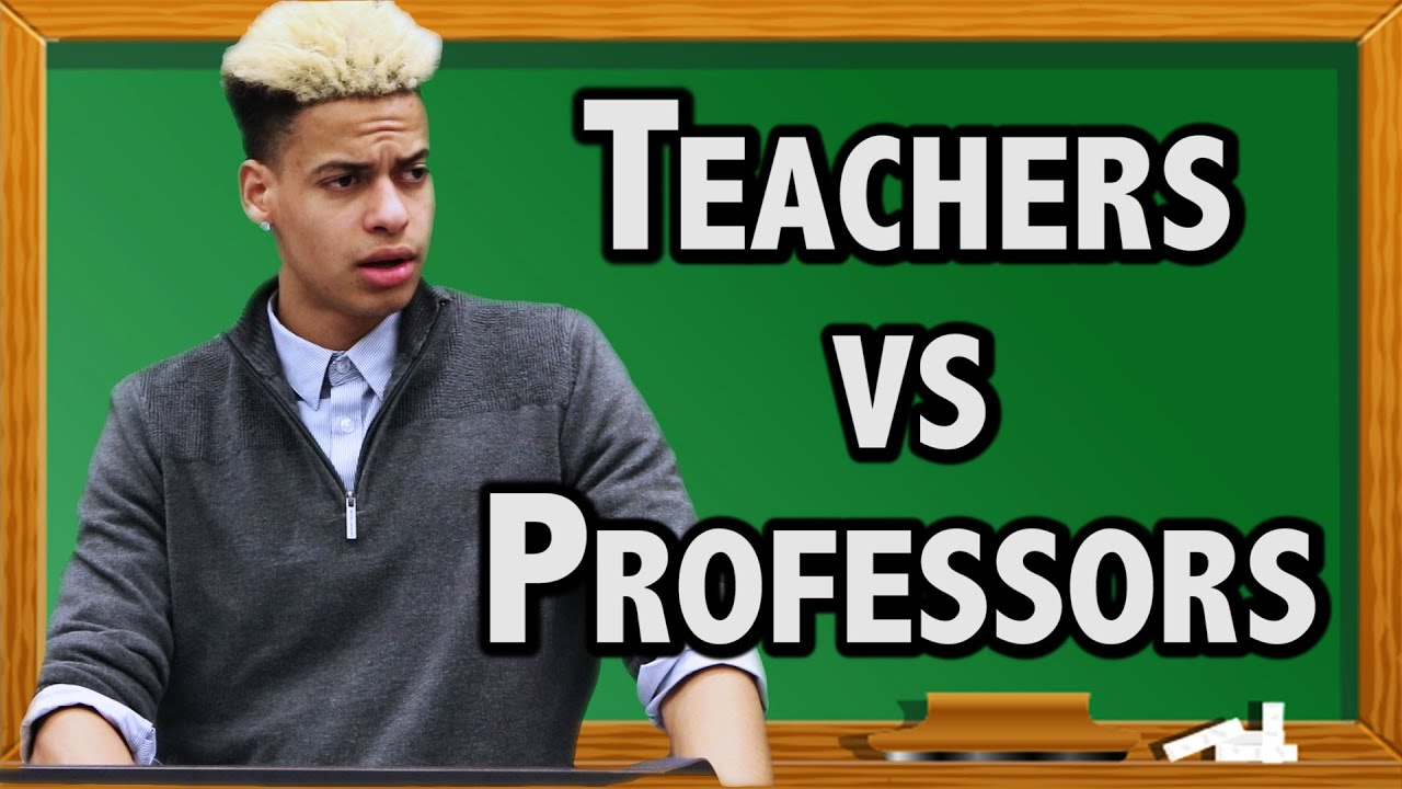 High School Teachers Vs College Professors  Youtube