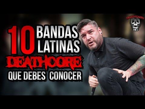 10 Bandas LATINAS DEATHCORE que debes ESCUCHAR | PARTE 1