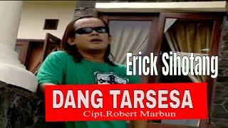 Erick Sihotang - Dang Tarsesa |Official Music Video