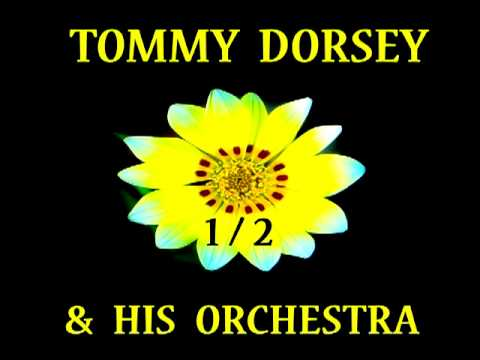 Tommy Dorsey - I May Be Wrong But I Think You're Wonderful