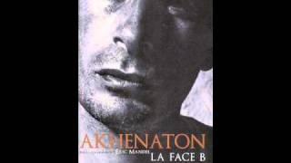 Akhenaton.la face B.