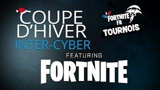 [TOURNOI FORTNITE] Coupe d'Hiver | Inter-Cyber