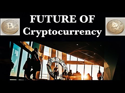What is the Future of cryptocurrency bitcoin and altcoins