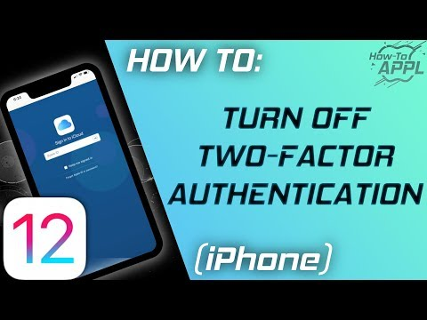 HOW TO: Turn Off Two Factor Authentication (iOS 12 or Later)