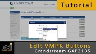 Edit VMPK Buttons - Grandstream Tutorials - ESI Communications