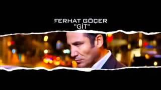 Ferhat Göcer   Git   2013   YouTube