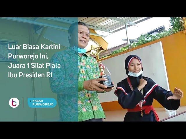 Luar Biasa Kartini Purworejo Ini, Juara 1 Silat Piala Ibu Presiden RI