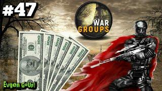 War Groups #47 ОБУЧЕНИЕ НА ОСНОВЕ ДОЛГА. Фарм денег. Evgen GoUp!