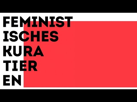 Feministisches Kuratieren // Feminist Curating