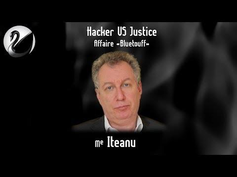 """Hacker VS Justice - Affaire """"Bluetouff"""" (O. Iteanu)"""