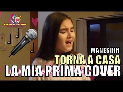 LA MIA PRIMA COVER CANTO TORNA A CASA DI MANESKIN BY MARGHE GIULIA KAWAII⭐
