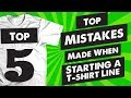 Top 5 Mistakes Made When Starting A T shirt Line