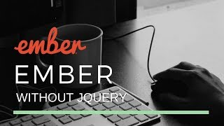 Ember without jQuery
