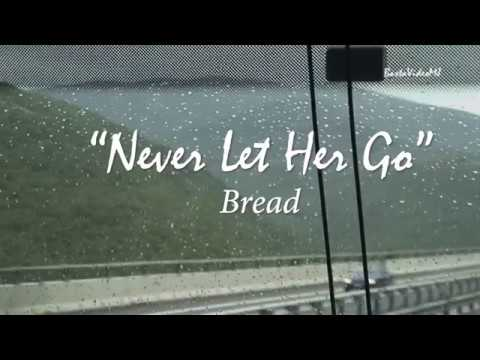 Bread - Never Let Her Go