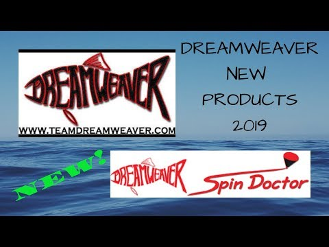 Dreamweaver Lures New Spin Doctors And Spoons For 2019