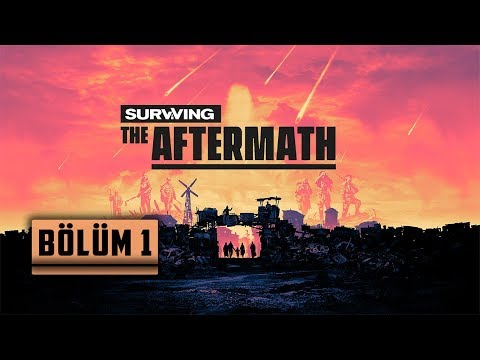 Surviving The Aftermath | Kıyamet Sonrası Yaşam | Bölüm 1