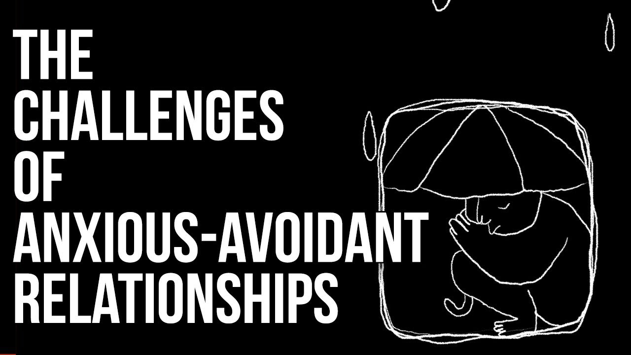 The Challenges of Anxious-Avoidant Relationships - The Book