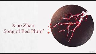 Download Lagu Xiao Zhan 肖战 红梅赞 Song of Red Plum CHN/ENG/PINYIN LYRICS mp3