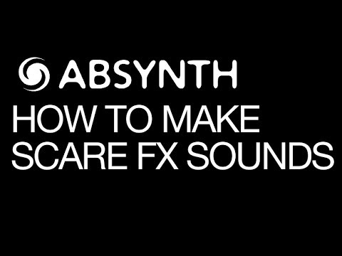NI Absynth 5 - Make Scary Sound FX- How To Tutorial
