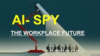 HONEST NEWS NETWORK - AI - SPY AND THE WORKPLACE FUTURE IS LEADING TO THE MARK OF THE BEAST