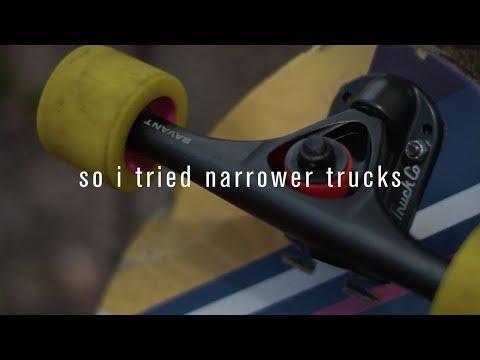 so i tried narrower trucks.