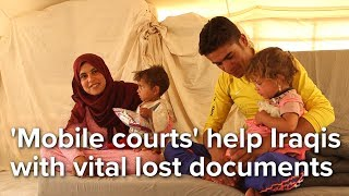 'Mobile courts' help Iraqis with vital lost documents