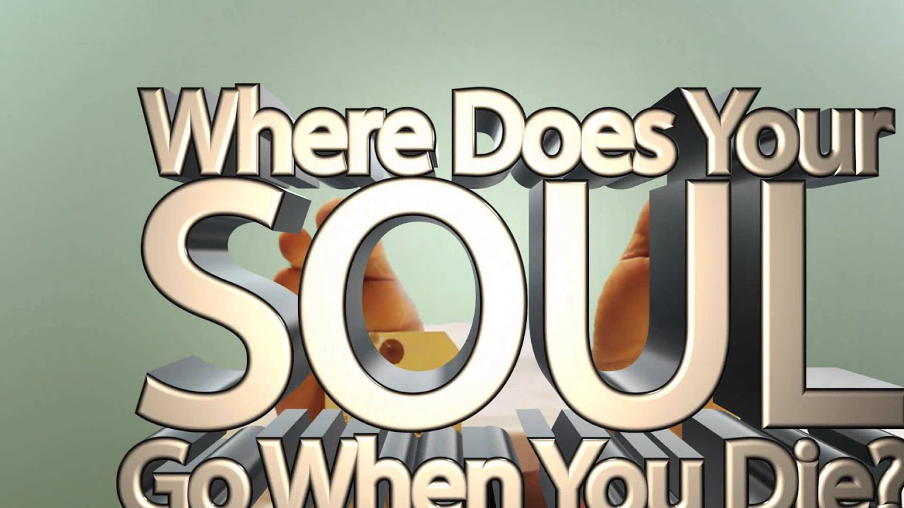 Where does the soul go 90
