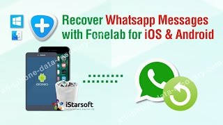 Recover Whatsapp Messages with Fonelab for iOS & Android