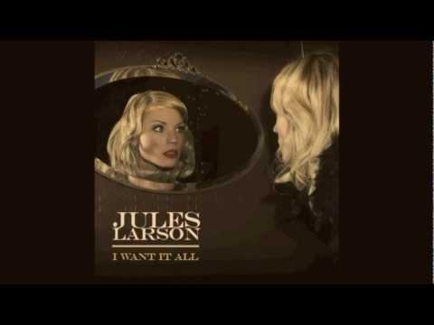 Клип Jules Larson - I Want It All