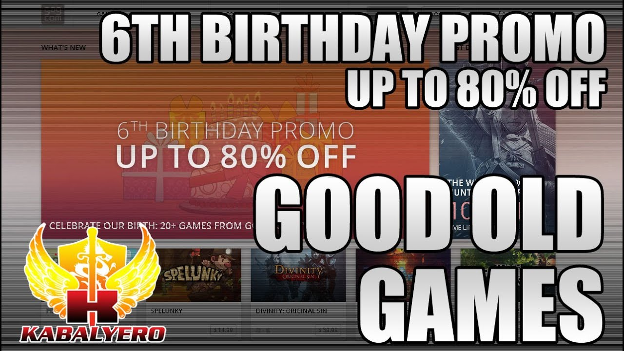 GOG.com 6th Birthday Promo, Up To 80% On Amazing Games