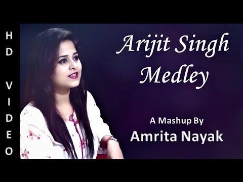 Arijit Singh Medley | Mash Up by Amrita Nayak ft. Gaurav Kumar