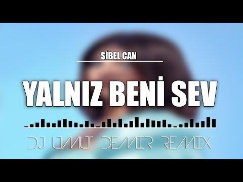 Sibel Can - Yalnız Beni Sev (Umut Demir Remix)