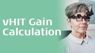 Gain calculation methods in vHIT - Interacoustics Academy