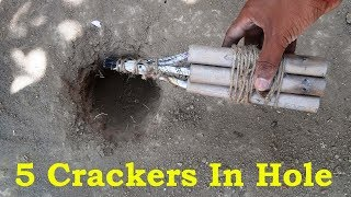 5 Big Crackers In Hole Experiments