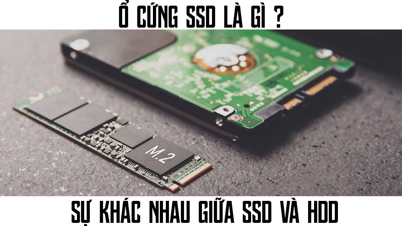 Trước Khi Nâng Cấp Ổ Cứng SSD Cho Máy Tinh – Laptop Bạn Cần Tìm Hiểu ?