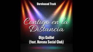Contigo en la Distancia - Olga Guillot (feat. Havana Social Club) - Duetos Imposibles - Unreleased