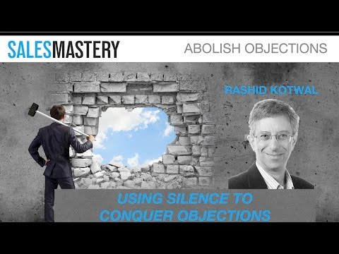 Using Silence to Conquer Objections - Rashid Kotwal