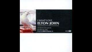 Скачать Elton John I Want Love 2001 With Lyrics