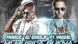Franco El Gorila Ft Yandel - Mi musica buena (Remix).wmv