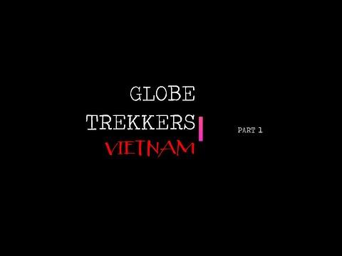Globe Trekkers - Vietnam HD 2019 (Part 1) - Hanoi & Ha Long Bay
