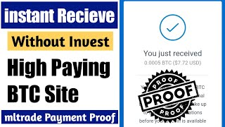 New Free High Paying Bitcoin Btc Site 2020 Without Invest    mltrade Payment Proof   Earn Btc Daily