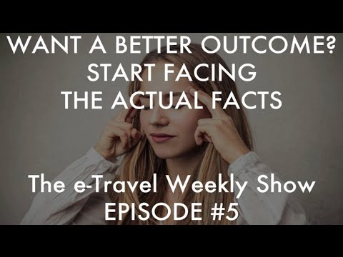 Facing Facts For Better Business - e-Travel Weekly Show #5