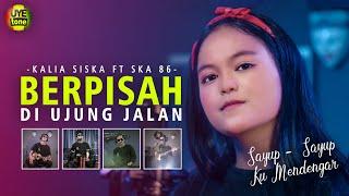 Download SAYUP - SAYUP KU MENDENGAR | DJ KENTRUNG | KALIA SISKA ft SKA 86 |   BERPISAH DIUJUNG JALAN