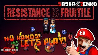 Resistance is Fruitile Gameplay (Chin & Mouse Only)