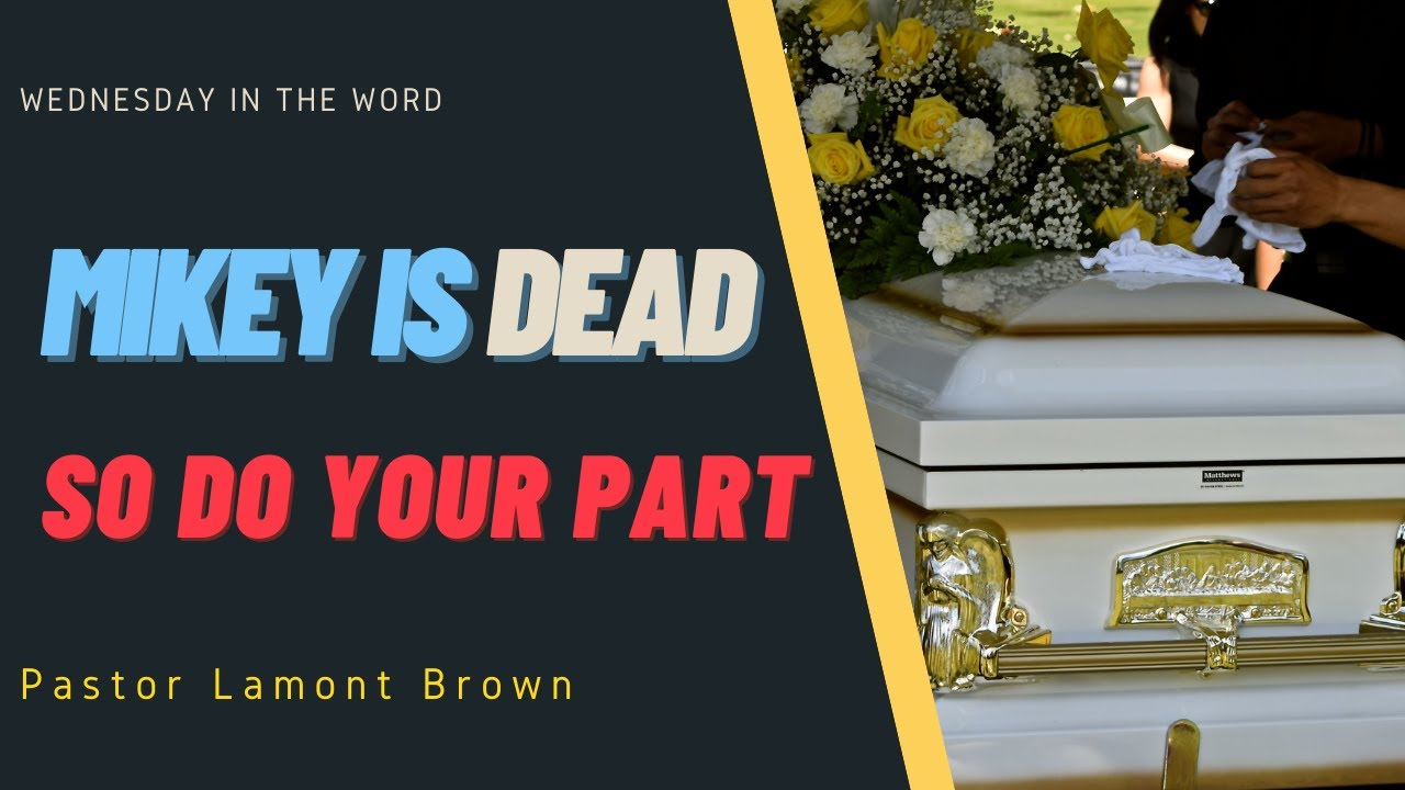 Mikey's Dead, Do Your Part   Pastor Lamont Brown   Wednesday In The Word   Faith Baptist Tabernacle