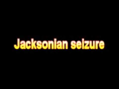 What Is The Definition Of Jacksonian seizure - Medical Dictionary Free Online Terms