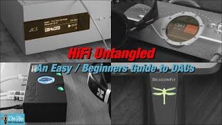 HiFi Untangled : An Easy / Beginners Guide to DACs