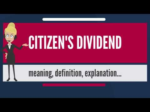 What is CITIZEN'S DIVIDEND? What does CITIZEN'S DIVIDEND mean? CITIZEN'S DIVIDEND meaning